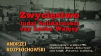 Zwycięstwo ludzi Solidarności czy Lecha Wałęsy - winieta filmu